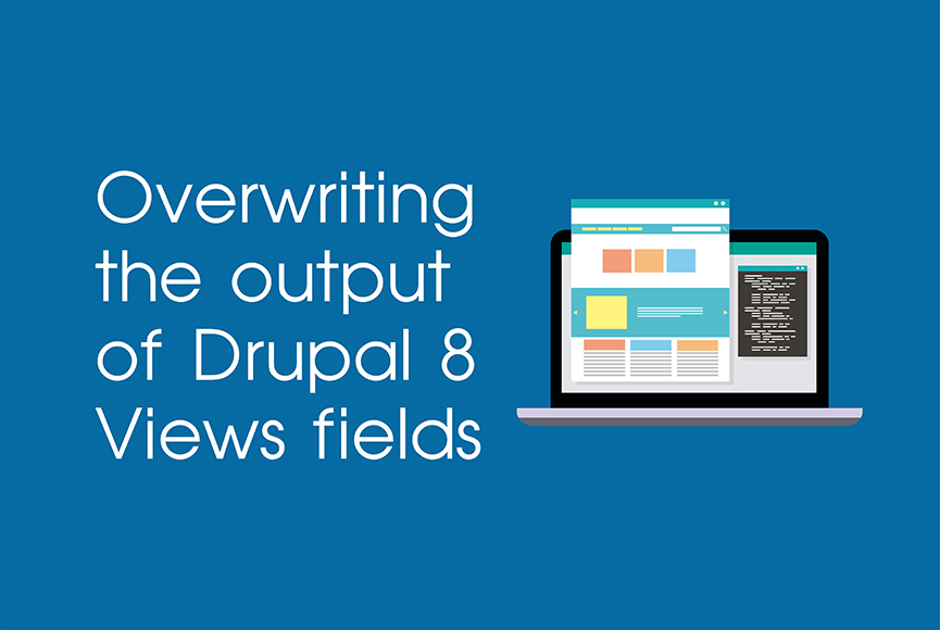 How to rewrite the output of Drupal 8 Views fields | Blog