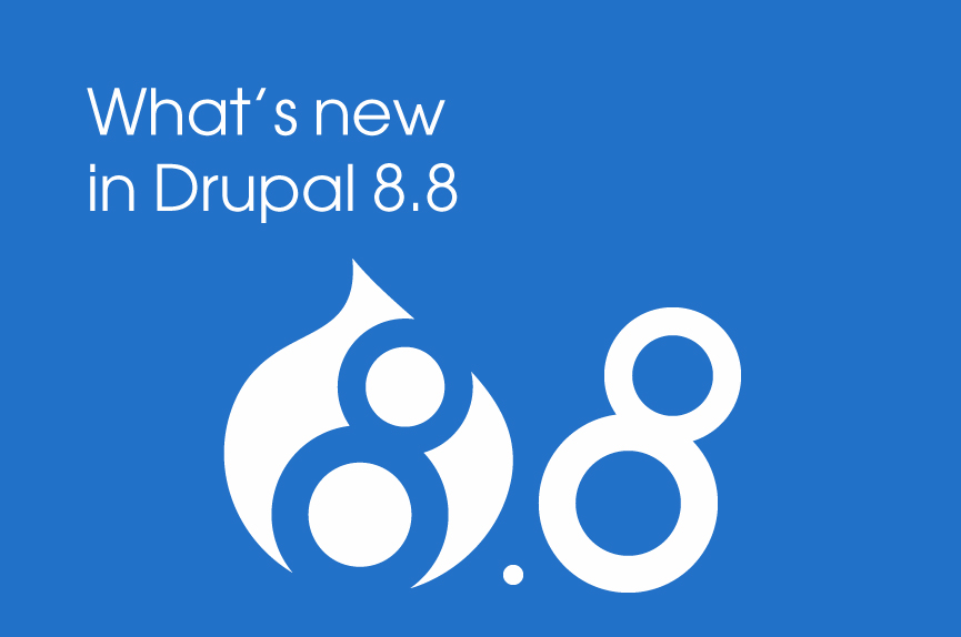 What's new in Drupal 8.8