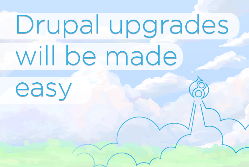 Great news from Drupal's founder: website upgrades will be made easy!