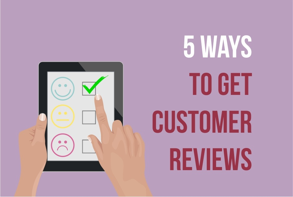 How to Get More Customer Reviews: 5 Simple Rules to Follow
