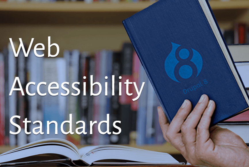 Drupal 8 improvements to meet Web Accessibility Standards