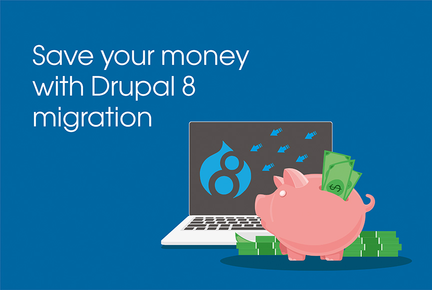 Migration to Drupal 8 Saves Money