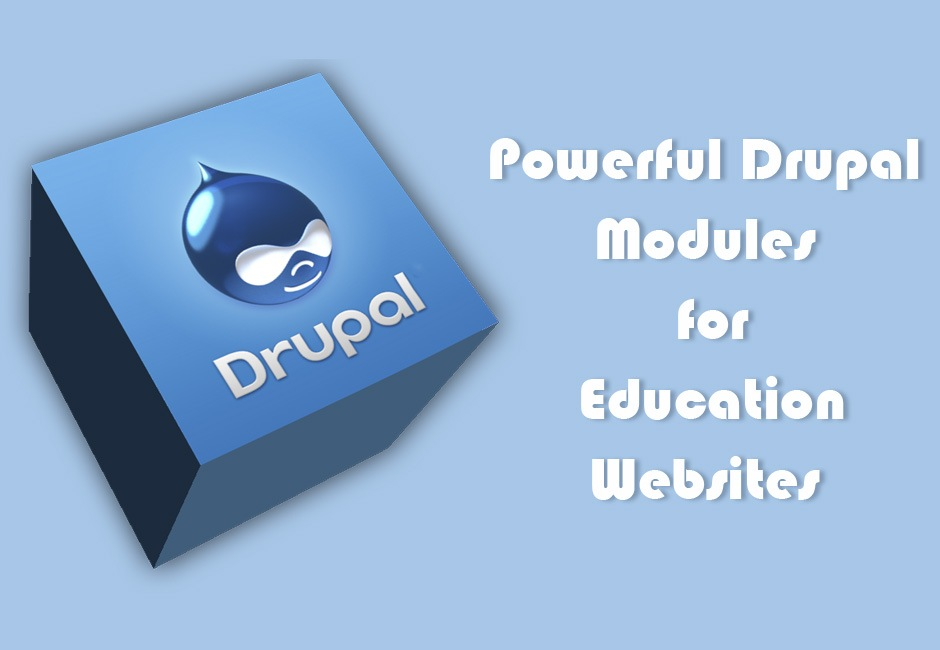 14 Super-Powerful Drupal Modules for Your Education Website