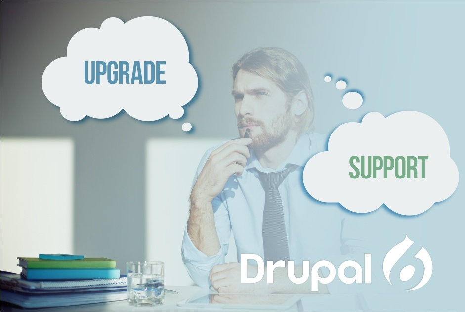 Still have a Drupal 6 website? Consider an upgrade or support