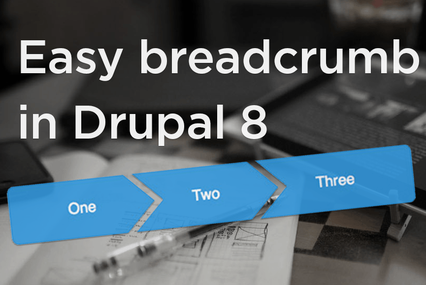 The Easy Breadcrumb module in Drupal 8: improve your navigation easily