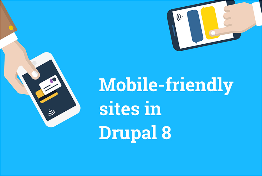 Drupal 8 — made for mobile