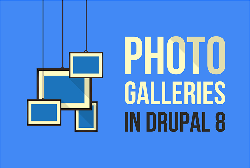 Creating beautiful photo galleries in Drupal 8 with Views
