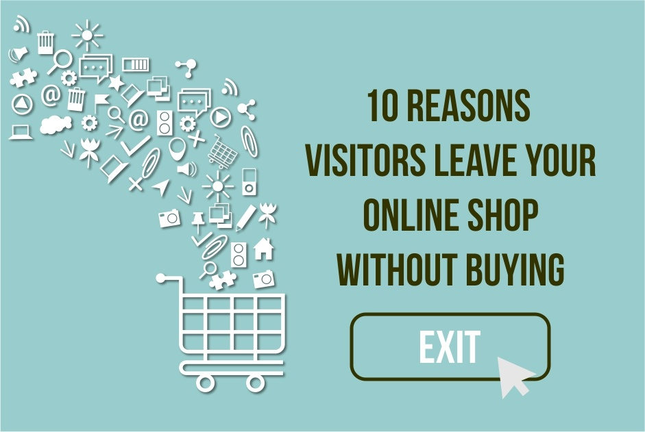 10 reasons visitors leave your online shop without buying