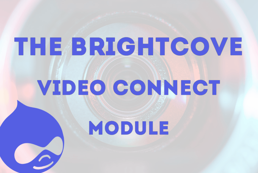The Brightcove Video Connect module for Drupal 8