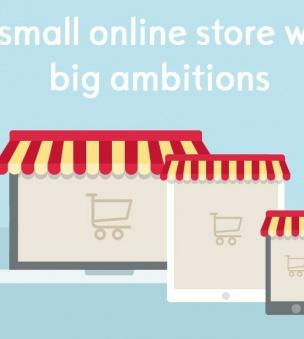 A small online store with big ambitions: tips for sites that sell few products
