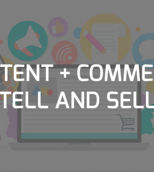 Content-driven commerce: tell and sell!