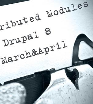 10 Contributed Modules for Drupal 8 in March&April