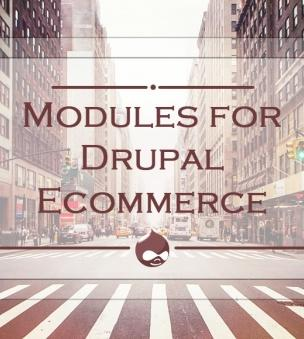 Top 7 Modules for Drupal Ecommerce: Selling Online with Drupal