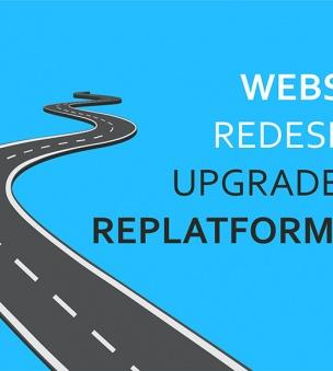 Website replatforming, redesign or upgrade